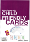 Child friendly cards